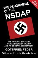 The Programme of the NSDAP: The National Socialist German Worker's Party and Its General Conceptions (Paperback)