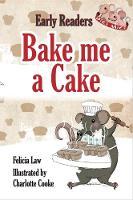 Dice Mice Readers: Bake me a Cake - Dice Mice Readers (Paperback)
