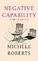 Negative Capability: A Diary of Surviving (Hardback)