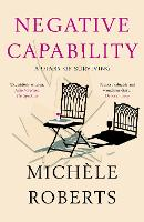 Negative Capability: A Diary of Surviving (Paperback)