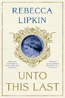 Unto This Last: A Novel (Paperback)