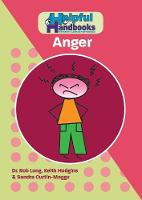 Helpful Handbooks for Parents, Carers and Professionals: Anger - Helpful Handbooks for Parents, Carers and Professionals (Paperback)