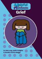 Helpful Handbooks for Parents, Carers and Professionals: GRIEF - Helpful Handbooks for Parents, Carers and Professionals (Paperback)