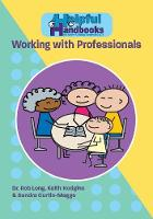 Helpful Handbooks for Parents, Carers and Professionals: Working with professionals - Helpful Handbooks for Parents, Carers and Professionals (Paperback)