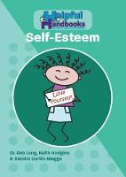 Helpful Handbooks for Parents, Carers and Professionals: Self-Esteem - Helpful Handbooks for Parents, Carers and Professionals (Paperback)