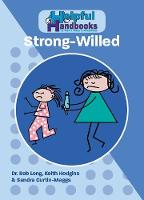Helpful Handbooks for Parents, Carers and Professionals: Strong-Willed - Helpful Handbooks for Parents, Carers and Professionals (Paperback)