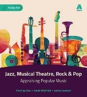 Rock & Pop, Musical Theatre and Jazz - Appraising Popular Music (Paperback)