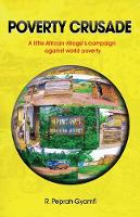 Poverty Crusade: A little African village's campaign against world poverty (Paperback)