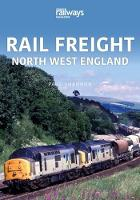 RAIL FREIGHT: North West England (Paperback)