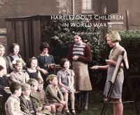 Hartlepool's Children in World War 2 (Paperback)
