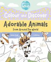 Colour and Discover Adorable Animals Around The World - Wonderfully Wild (Paperback)