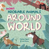 More Adorable Animals From Around The World - Wonderfully Wild 3 (Hardback)