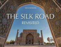 The Silk Road: Revisited (Hardback)