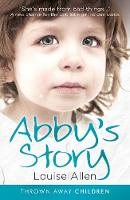 Abby's Story - Thrown Away Children (Paperback)