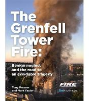 Grenfell Tower Fire: Benign neglect and the road to an avoidable tragedy