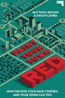 Paint Your Town Red: How Preston Took Back Control and Your Town Can Too (Paperback)