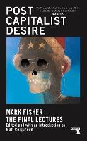 Postcapitalist Desire: The Final Lectures (Hardback)