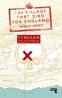 The Village that Died for England: Tyneham and the Legend of Churchill's Pledge (Paperback)
