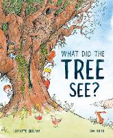 What Did the Tree See? (Hardback)