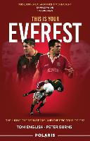 This is Your Everest: The Lions, The Springboks and the Epic Tour of 1997 (Hardback)