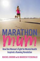 Marathon Mum: How one woman's fight for mental health inspired a running revolution (Paperback)