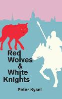 Red Wolves And White Knights (Paperback)