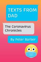 Texts From Dad: The Coronavirus Chronicles (Paperback)