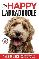 The Happy Labradoodle: The Complete Care, Training & Happiness Guide (Paperback)