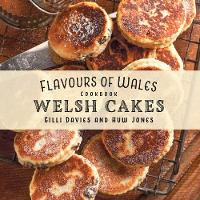 Flavours of Wales: Welsh Cakes - Flavours of Wales (Paperback)