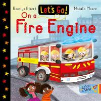 Let's Go! On a Fire Engine - Let's Go! 8 (Board book)