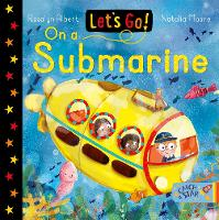 Let's Go! On A Submarine - Let's Go! (Board book)
