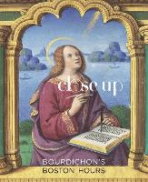Bourdichon'S Boston Hours (Paperback)