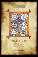 The History of Magic: Including a clear and precise exposition of its procedure, its rites and its mysteries. Translated, with preface and notes by A. E. Waite. Original illustrations. Revised and extended index by Aziloth Books. (Paperback)