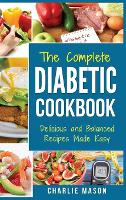 Diabetic Cookbook: Healthy Meal Plans For Type 1 & Type 2 Diabetes Cookbook Easy Healthy Recipes Diet With Fast Weight Loss: Diabetes Diet Book Plan Meal (Hardback)