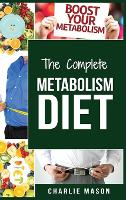 Metabolism Diet: Metabolism Diet Cookbook Metabolism Booster Recipes (Hardback)