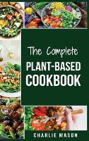 Plant-Based Cookbook: Plant Based Cookbook Whole Food Plant Based Cookbook (plant based cookbook whole food plant based cookbook whole (Hardback)