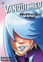 Vanquished: Weird Princ{ess}: Volume 1 (Paperback)
