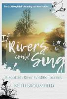 If Rivers Could Sing: A Scottish River Wildlife Journey