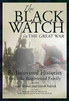 The Black Watch and the Great War, 1914-18