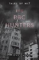 The BBC Hunters (Paperback)