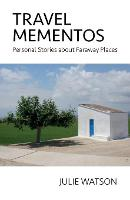 Travel Mementos: Personal Stories about Faraway Places (Paperback)