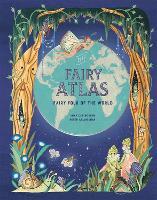 The Fairy Atlas: Fairy Folk of the World (Hardback)