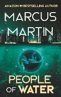 People of Water: A Sci-Fi Thriller of Near Future Eco-Fiction - People of Change (Paperback)
