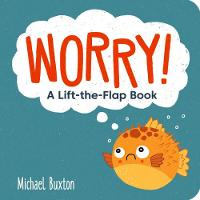 Worry!: A Lift-the-Flap Book - Different! and Worry! (Board book)