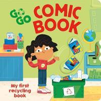 Go, Go, Comic Book: My first recycling book - Go Go Eco! (Board book)