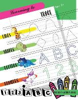 Learning to Trace Lines Shapes Letters Numbers: Activity Book for Children Ages 3+ to Start Drawing Lines, Shapes, Letters and Numbers. Preschool and School Children (Paperback)