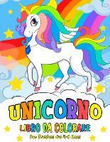 Unicorno Libro da Colorare: Unicorn Coloring Book (Italian version) (Paperback)