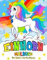 Einhorn Malbuch: fur Kinder von 4-8 Jahren - Unicorn Coloring Book (German version) (Paperback)