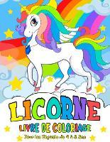 Licorne Livre de Coloriage: pour les Enfants de 4 a 8 Ans - Unicorn Coloring Book (French version) (Paperback)
