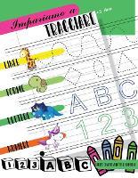 Impariamo a tracciare Linee forme lettere numeri: Libro di attivita per bambini di Eta 3+ per iniziare a tracciare le linee, le forme, le lettere e i numeri. Bimbi in eta prescolare e scolare (Paperback)